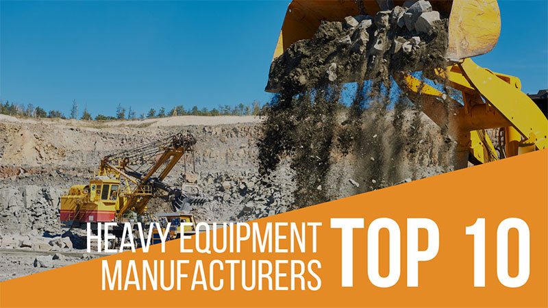 Top-Ten-Heavy-Equipment-Manufacturers-Worldwide-1