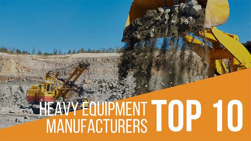 Top-Ten-Heavy-Equipment-Manufacturers-Worldwide-1