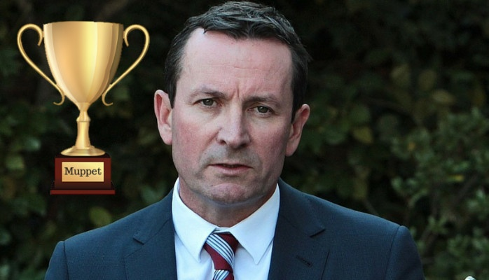 Muppet of the Month goes to Mark McGowan in WA